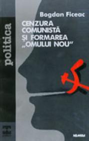 """Cenzura comunista si formarea """"omului nou"""""""