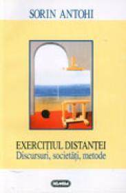 Exercitiul distantei. Discursuri, societati, metode