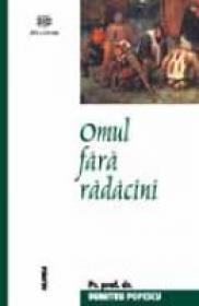 Omul Fara Radacini
