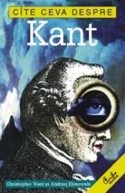 Cite ceva despre Kant
