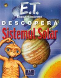 E.T. extraterestrul descopera Sistemul Solar