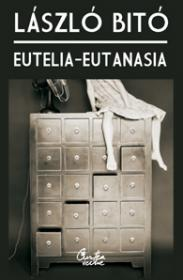 EUTELIA - EUTANASIA: o viata mai fericita - o moarte mai demna