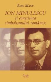 Ion Minulescu si constiinta simbolismului romanesc