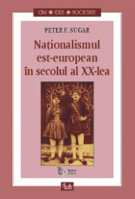Nationalismul est-european in secolul al XX-lea