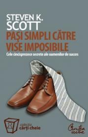 Pasi simpli catre vise imposibile. Cele cincisprezece secrete ale oamenilor de succes