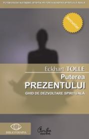 Puterea prezentului. Ghid de dezvoltare spirituala