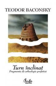Turn inclinat. Fragmente de arheologie profetica