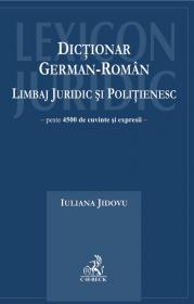 Dictionar German-roman. Limbaj Juridic si Politienesc. Editia I