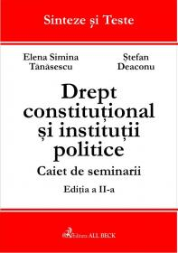 Drept Constitutional si Institutii Politice. Caiet De Seminarii,                Ed. A Ii-a