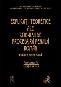 Explicatiile Teoretice Ale Codului De Procedura Penala Roman,            Ed. A Ii-a, Vol. V (legat)