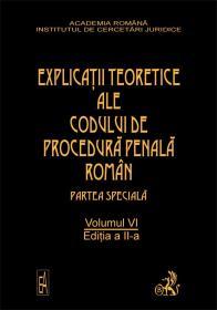 Explicatiile Teoretice Ale Codului De Procedura Penala Roman,             Ed. A Ii-a, Vol. Vi (legat)