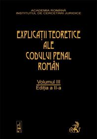 Explicatiile Teoretice Ale Codului Penal Roman, Ed. A Ii-a, Vol. Iii (brosat)
