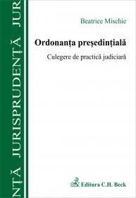 Ordonanta Presedintiala. Culegere De Practica Judiciara