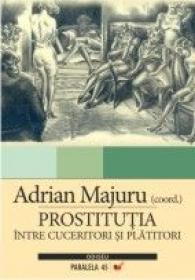 Prostitutia. Intre Cuceritori si Platitori