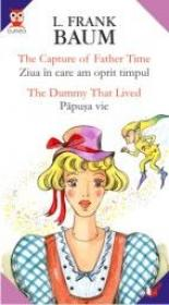 The Capture Of Father Time/ziua In Care Am Oprit Timpul//the Dummy That Lived/papusa Vie
