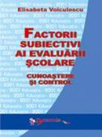 Factorii Subiectivi Ai Evaluarii Scolare. Cunoastere si Control
