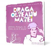 "Retete in versuri si proza culese, scrise si povestite de Draga Olteanu Matei. ""Golatatea inconjura, iar foamea da de-a dreptul"""