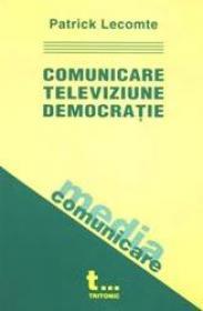 Comunicare, televiziune, democratie