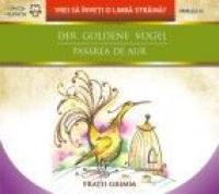 DER GOLDENE VOGEL / PASAREA DE AUR