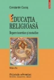 Educatia religioasa. Repere teoretice si metodice