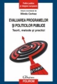 Evaluarea programelor si politicilor publice. Teorii, metode si practici