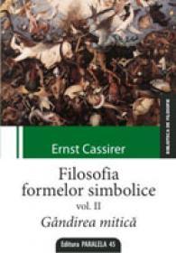 FILOSOFIA FORMELOR SIMBOLICE. VOLUMUL II. GANDIREA MITICA
