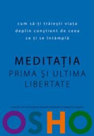 Meditatia - Prima si ultima libertate