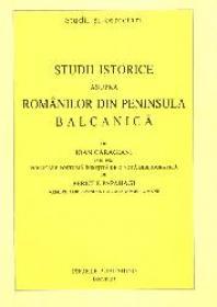 Studii istorice asupra romanilor din peninsula balcanica