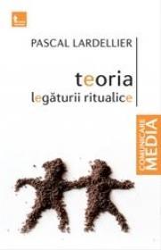 Teoria legaturii ritualice (editie noua)