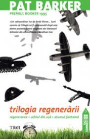 Trilogia regenerarii [Regenerarea - Ochiul Din Usa - Drumul Fantoma]