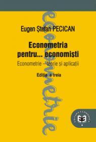 Econometria pentru... economisti. Econometrie. Teorie si aplicatii, editia a III-a