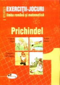 Exercitii-Jocuri limba romana si matematica clasa I. Prichindel