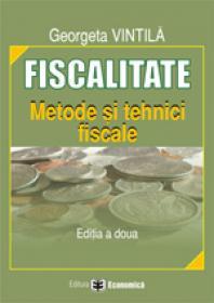Fiscalitate. Metode si tehnici fiscale, editia a II-a