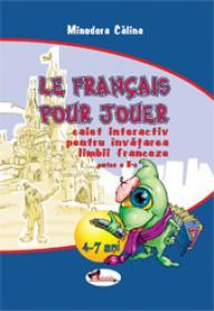 Le francais pour jouer. Partea I