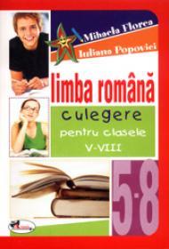 Limba romana. Culegere pentru clasele V-VIII