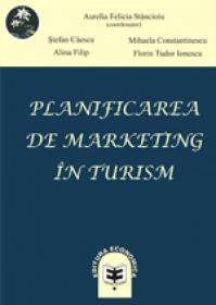 Planificarea de marketing in turism. Concepte si aplicatii