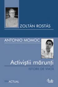 Activistii marunti - Istorii de viata