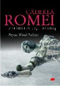 Caderea Romei si sfarsitul civilizatiei