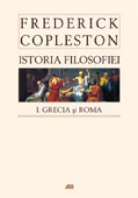 Istoria filosofiei, vol. I Grecia si Roma, editie necartonata
