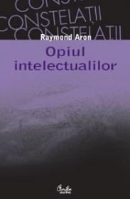 Opiul intelectualilor - Editia a II-a