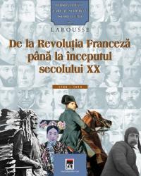 Personalitati care au schimbat istoria lumii. De la Revolutia Francezapana la inceputul secolului XX
