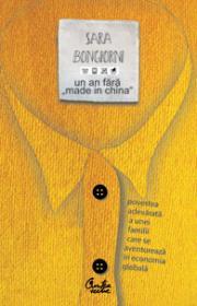 """Un an fara """"Made in China"""" - Povestea adevarata a unei familii care se aventureaza in economia globala"""