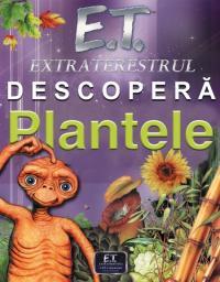 E.T. Extraterestrul descopera plantele