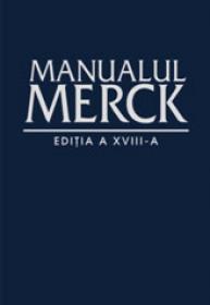 MANUALUL MERCK DE DIAGNOSTIC SI TRATAMENT - Editia a XVIII-a