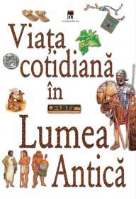 Viata cotidiana in lumea antica