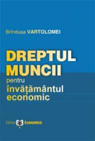 Dreptul muncii - pentru invatamantul economic