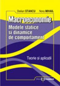 Macroeconomie - Modele statice si dinamice de comportament. Teorie si aplicatii