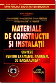 Materiale de constructii si intalatii. Sinteze pentru Examenul National de Bacalaureat