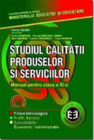 Studiul calitatii produselor si serviciilor. Manual pentru clasa a XI-a