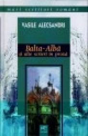 Balta-Alba si alte scrieri in proza